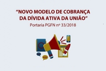 Aberta consulta pública sobre a Portaria PGFN nº 33/2018