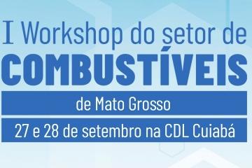 I Workshop do Setor de Combustíveis de Mato Grosso acontece nestes dias 27 e 28